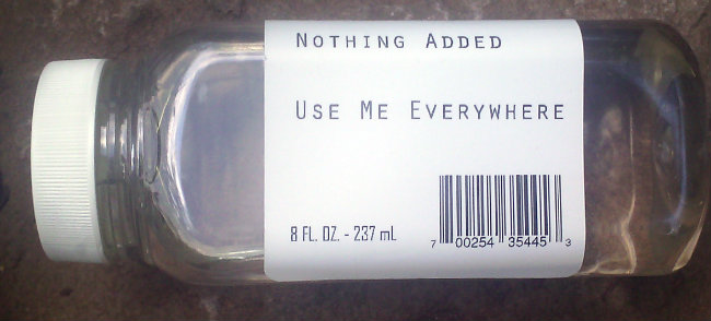 bottle labeled NOTHING ADDED / USE ME EVERYWHERE