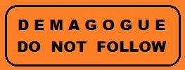 "mailing label with text ""DEMAGOGUE / DO NOT FOLLOW"""